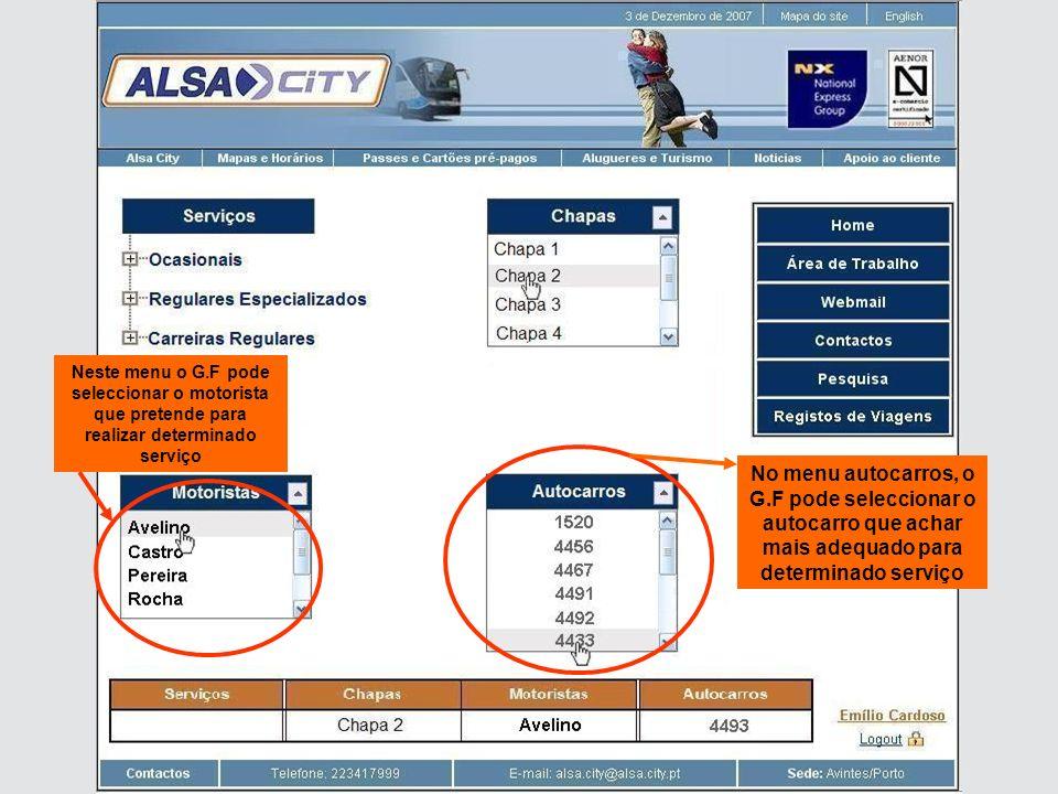 Neste menu o G.F pode seleccionar o motorista que pretende para realizar determinado serviço