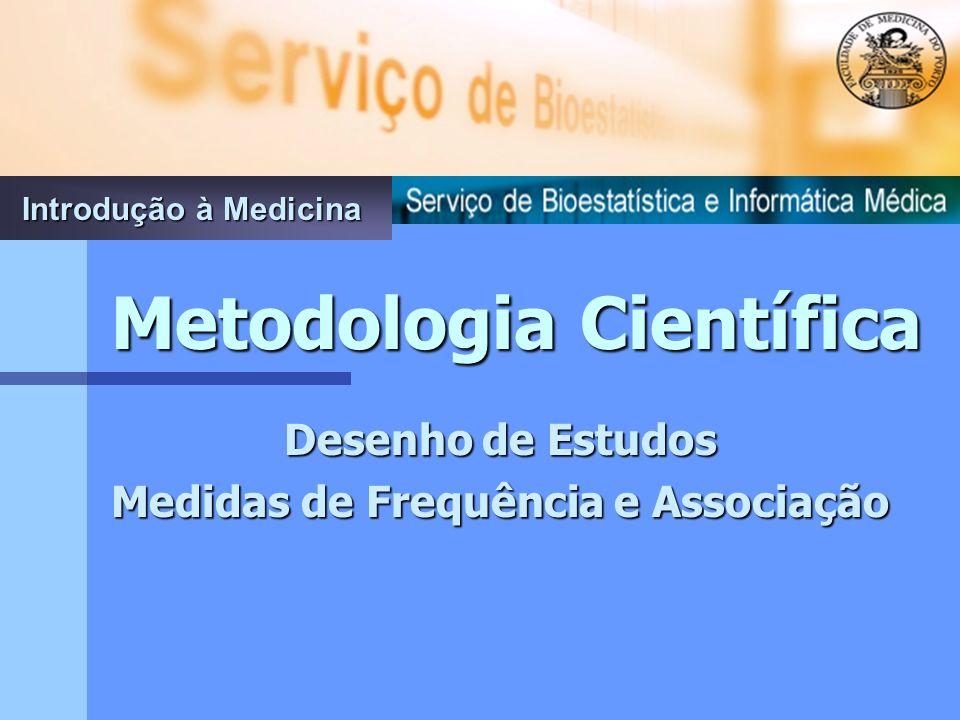 Metodologia Científica Medidas de Frequência e Associação
