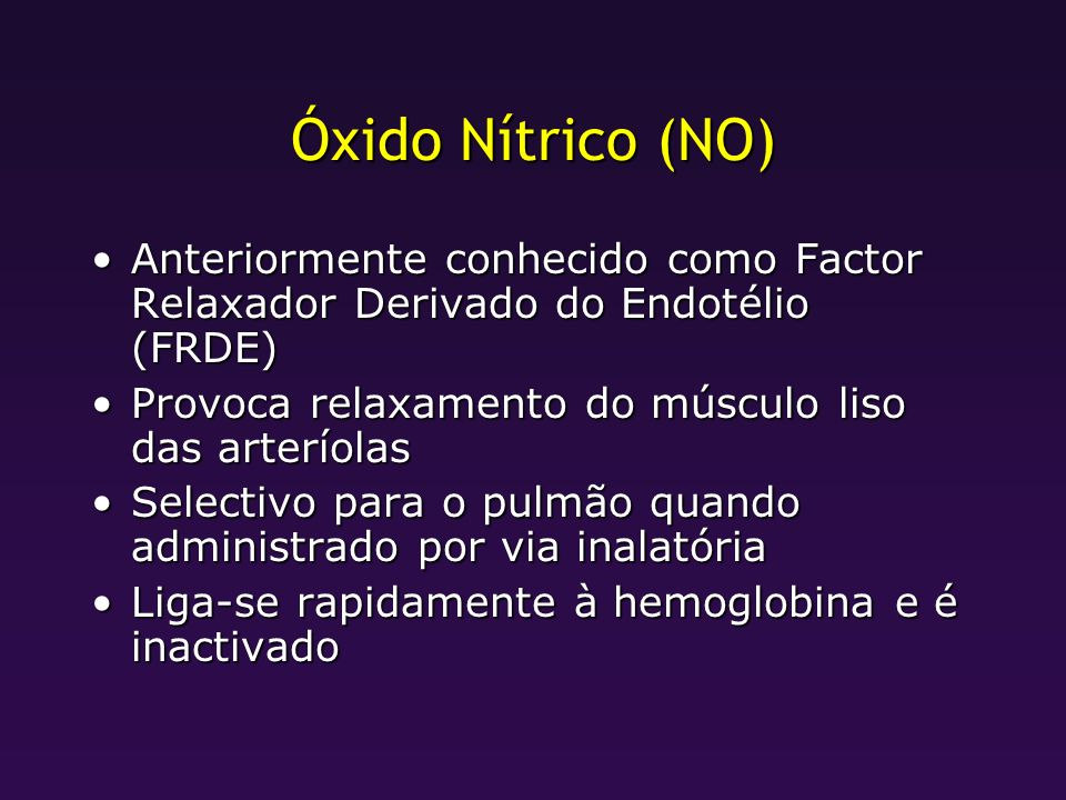 Óxido Nítrico (NO) Anteriormente conhecido como Factor Relaxador Derivado do Endotélio (FRDE) Provoca relaxamento do músculo liso das arteríolas.