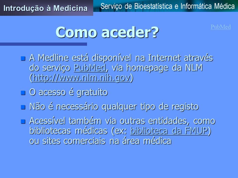 Introdução à Medicina Como aceder PubMed.