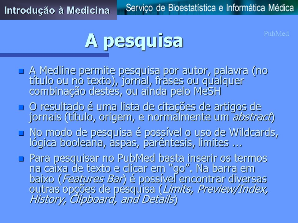 Introdução à Medicina A pesquisa. PubMed.