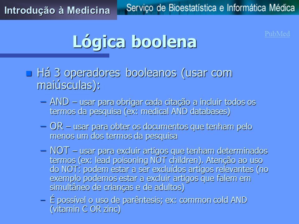 Lógica boolena Há 3 operadores booleanos (usar com maiúsculas):