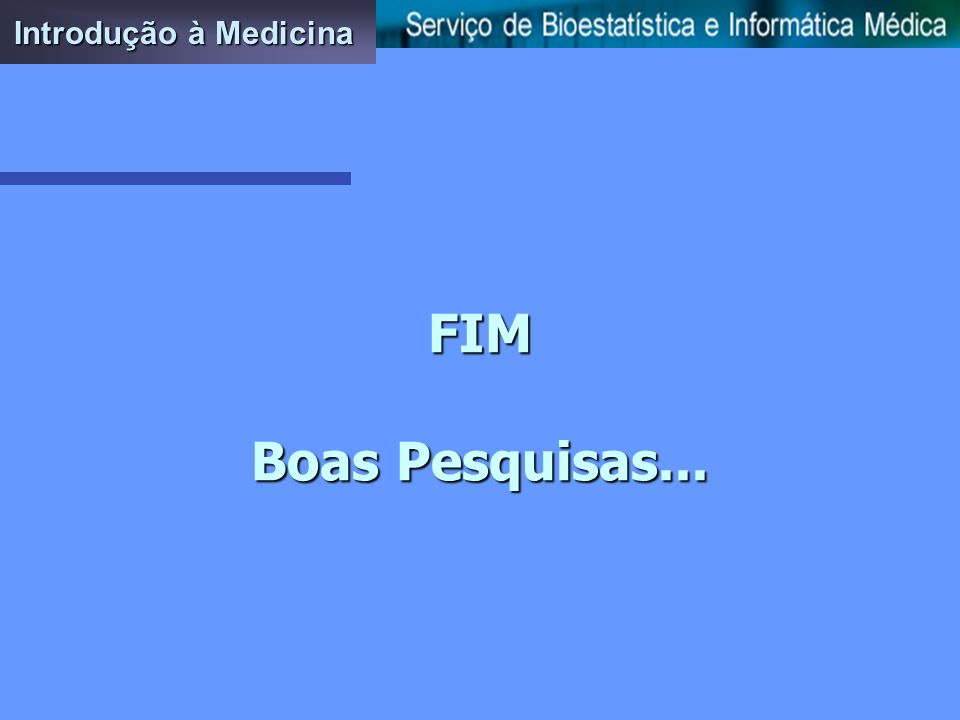 Introdução à Medicina FIM Boas Pesquisas...