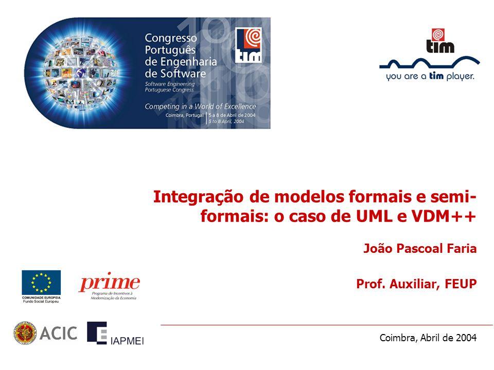 Integração de modelos formais e semi- formais: o caso de UML e VDM++