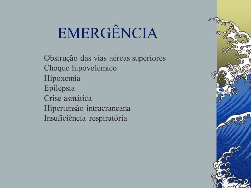 EMERGÊNCIA Obstrução das vias aéreas superiores Choque hipovolémico