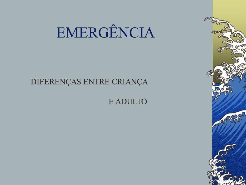 EMERGÊNCIA DIFERENÇAS ENTRE CRIANÇA E ADULTO