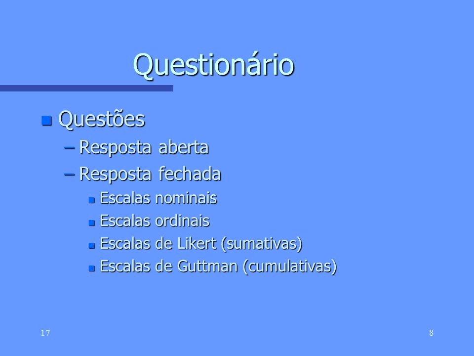 Questionário Questões Resposta aberta Resposta fechada