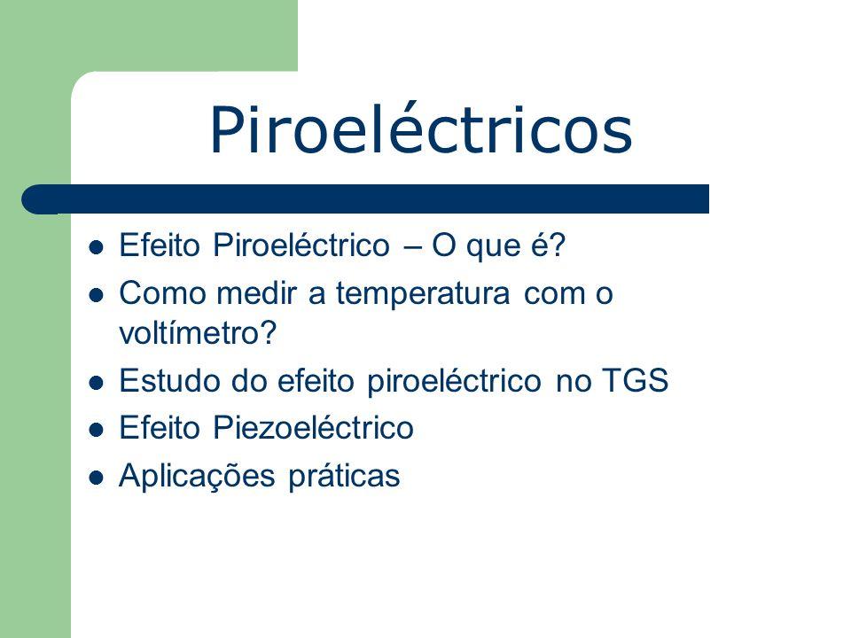 Piroeléctricos Efeito Piroeléctrico – O que é