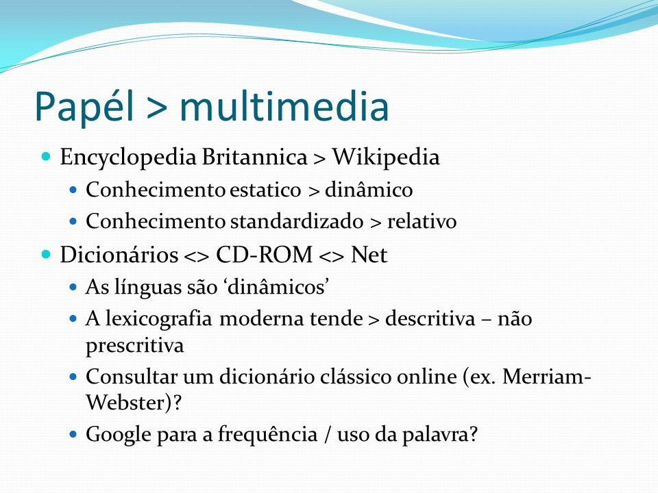 Papél > multimedia Encyclopedia Britannica > Wikipedia