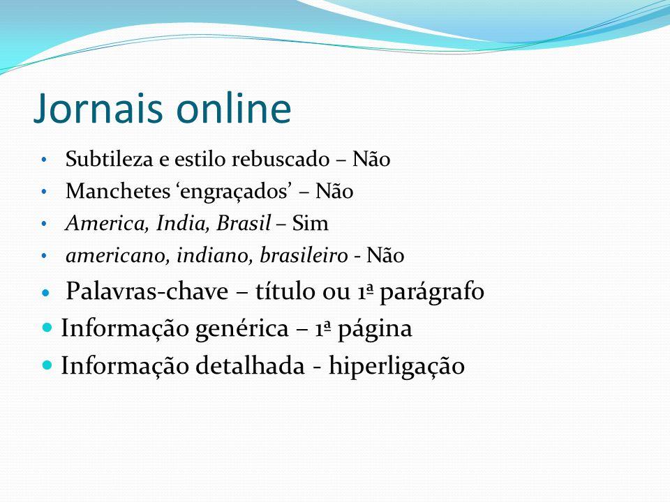 Jornais online Palavras-chave – título ou 1ª parágrafo
