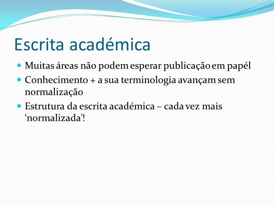 Escrita académica Muitas áreas não podem esperar publicação em papél