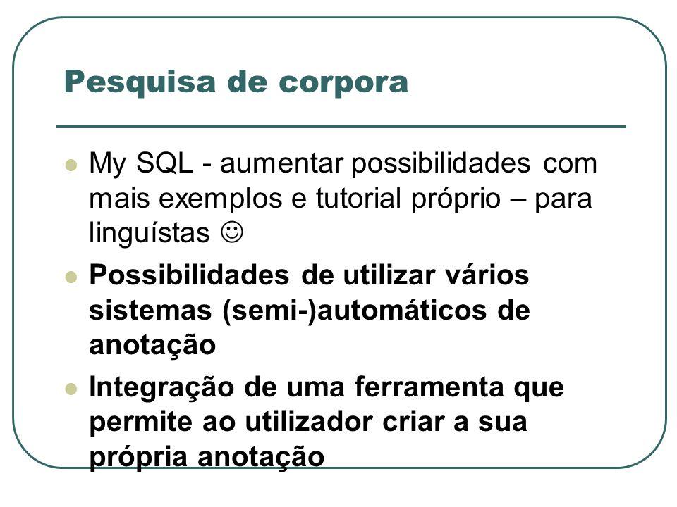 Pesquisa de corpora My SQL - aumentar possibilidades com mais exemplos e tutorial próprio – para linguístas 