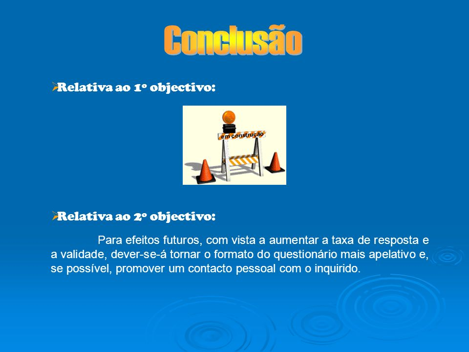 Conclusão Relativa ao 1º objectivo: Relativa ao 2º objectivo: