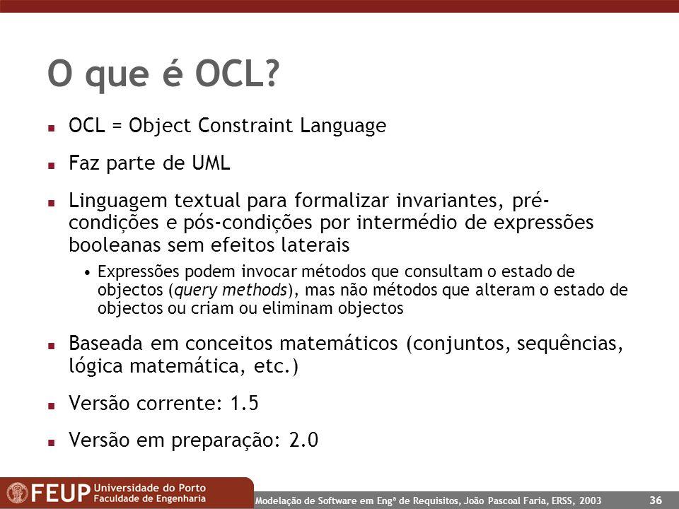 O que é OCL OCL = Object Constraint Language Faz parte de UML