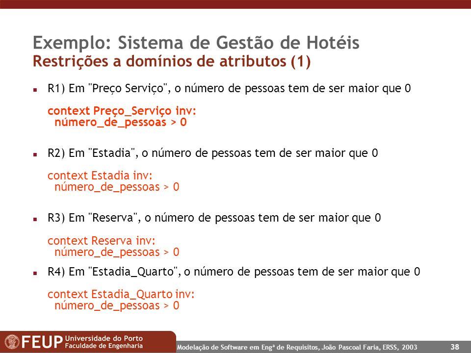 Exemplo: Sistema de Gestão de Hotéis Restrições a domínios de atributos (1)
