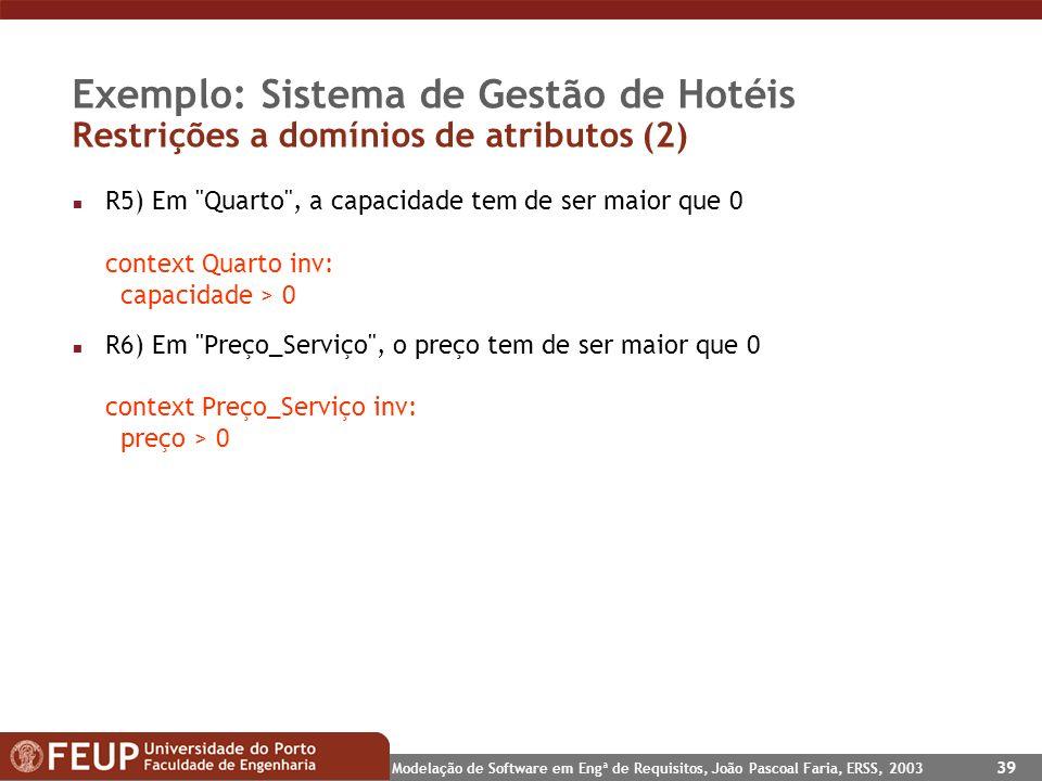 Exemplo: Sistema de Gestão de Hotéis Restrições a domínios de atributos (2)