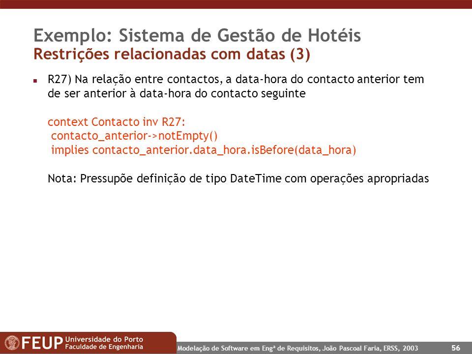 Exemplo: Sistema de Gestão de Hotéis Restrições relacionadas com datas (3)