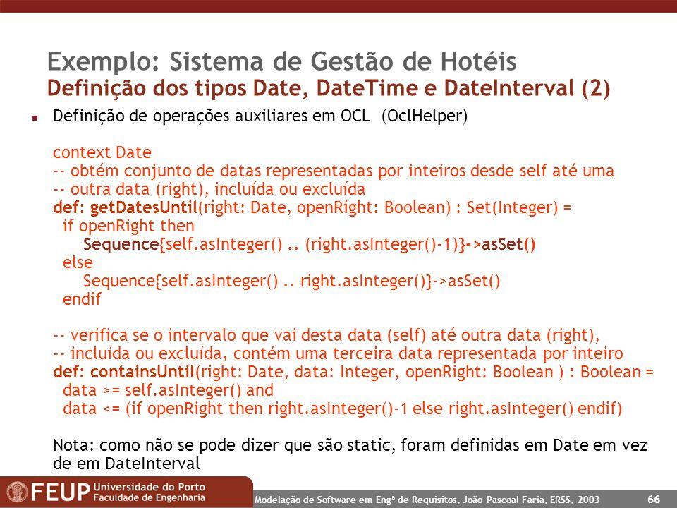 Exemplo: Sistema de Gestão de Hotéis Definição dos tipos Date, DateTime e DateInterval (2)