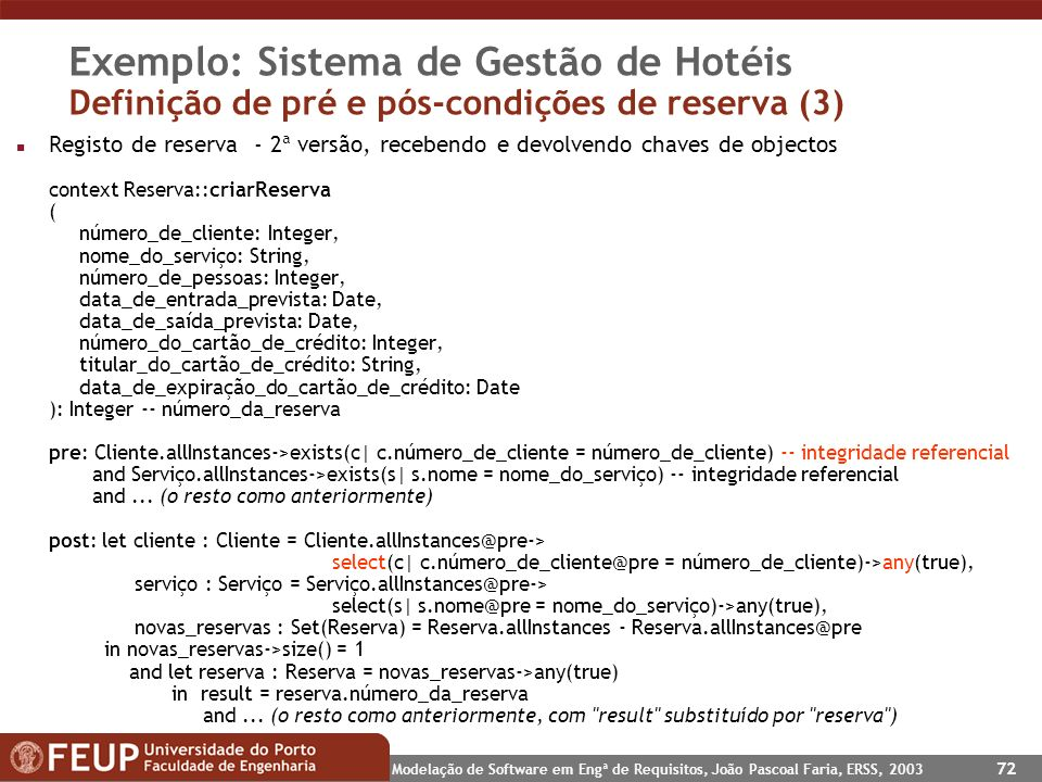 Exemplo: Sistema de Gestão de Hotéis Definição de pré e pós-condições de reserva (3)