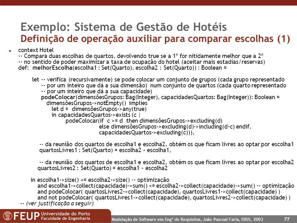 Exemplo: Sistema de Gestão de Hotéis Definição de operação auxiliar para comparar escolhas (1)
