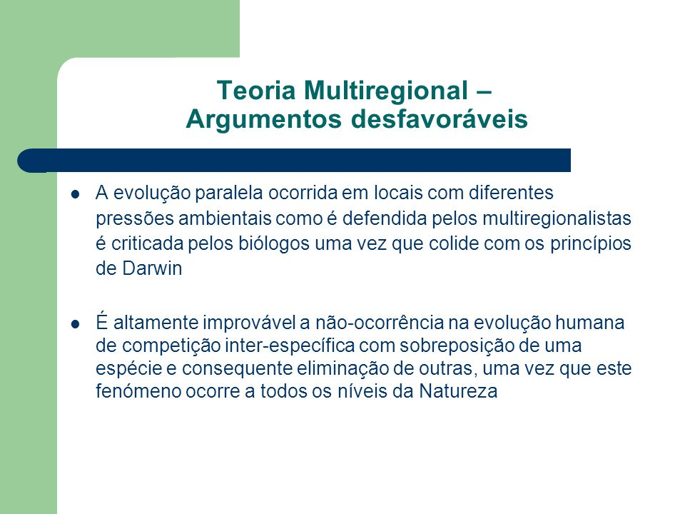 Teoria Multiregional – Argumentos desfavoráveis