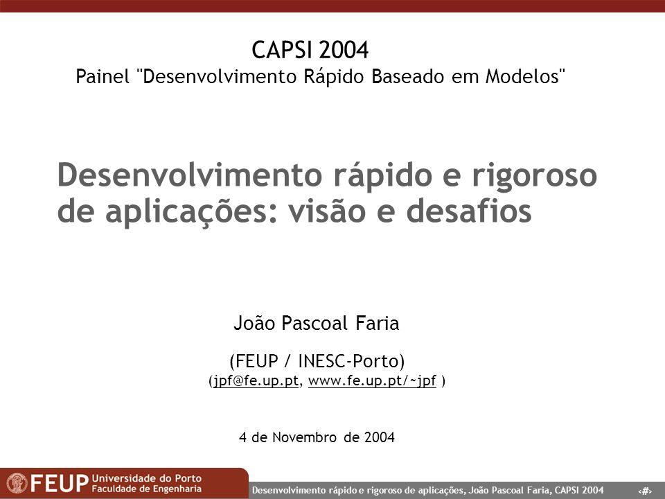 Desenvolvimento rápido e rigoroso de aplicações: visão e desafios
