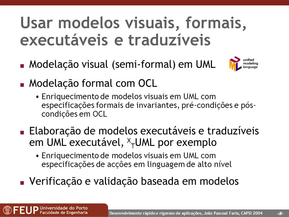 Usar modelos visuais, formais, executáveis e traduzíveis