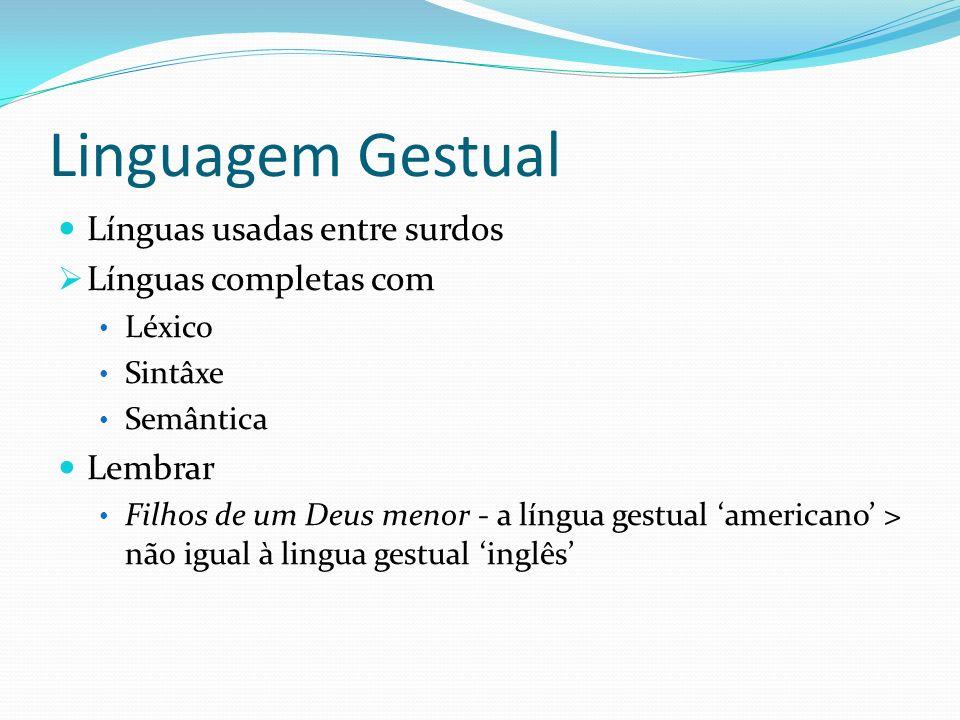 Linguagem Gestual Línguas usadas entre surdos Línguas completas com