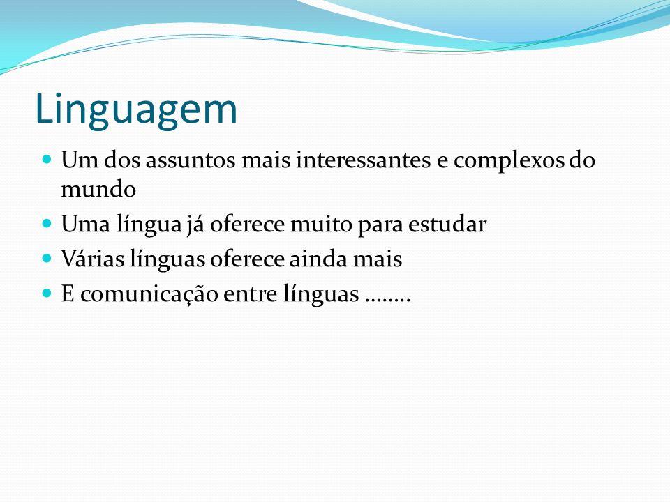 Linguagem Um dos assuntos mais interessantes e complexos do mundo