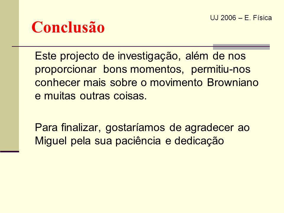 Conclusão UJ 2006 – E. Física.