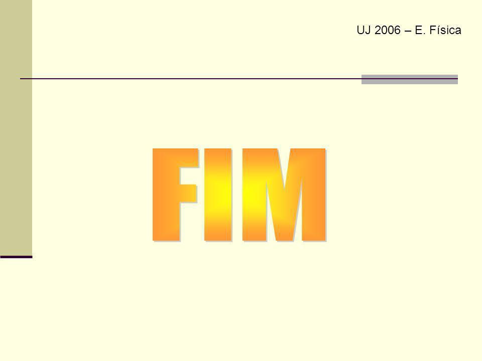 UJ 2006 – E. Física FIM