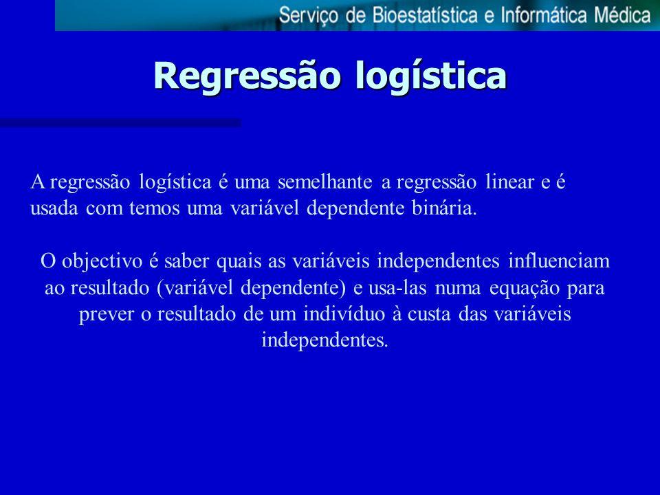 Regressão logística A regressão logística é uma semelhante a regressão linear e é usada com temos uma variável dependente binária.