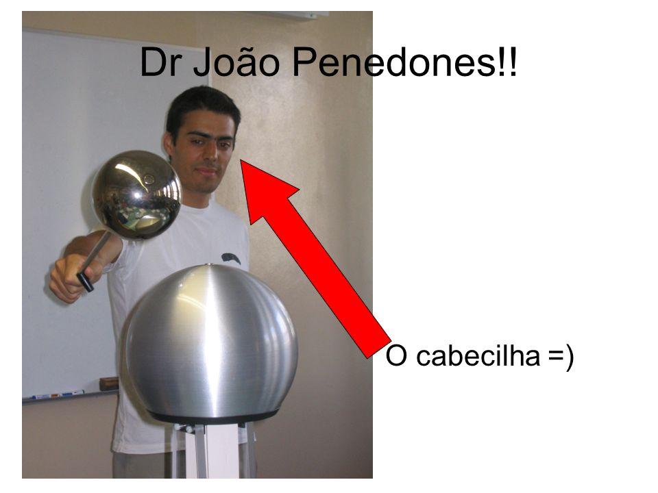 Dr João Penedones!! O cabecilha =)