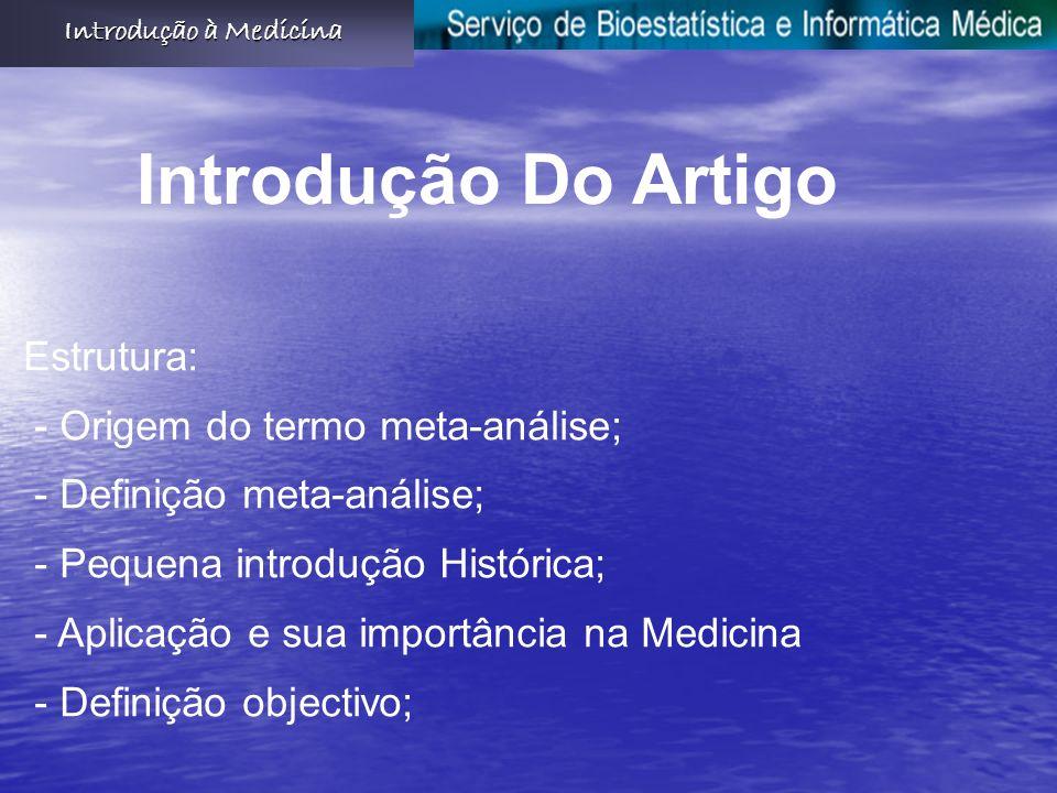 Introdução Do Artigo Estrutura: - Origem do termo meta-análise;