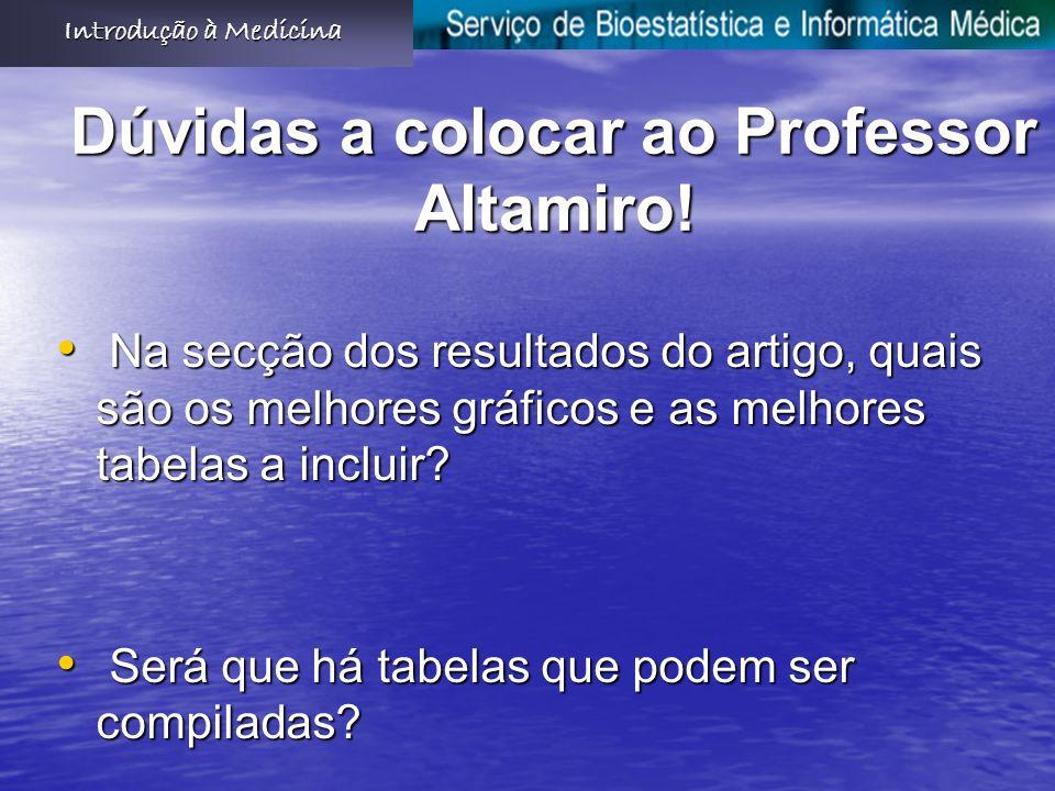 Dúvidas a colocar ao Professor Altamiro!