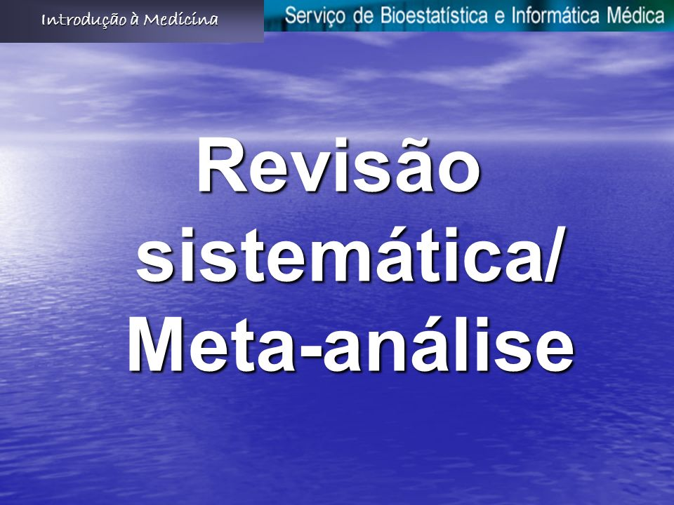 Revisão sistemática/ Meta-análise