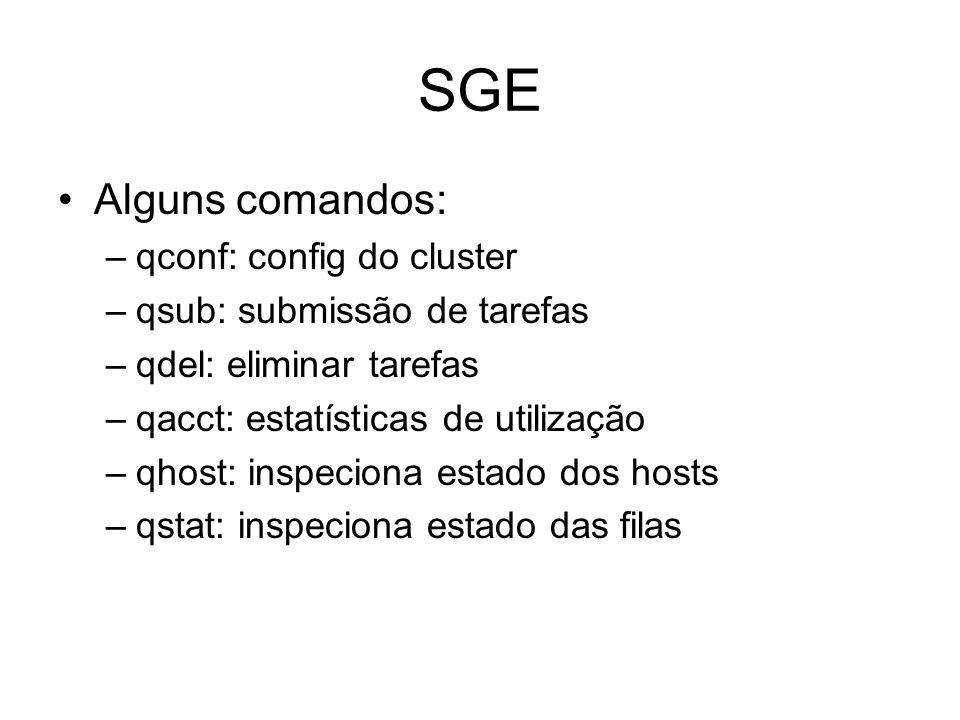 SGE Alguns comandos: qconf: config do cluster