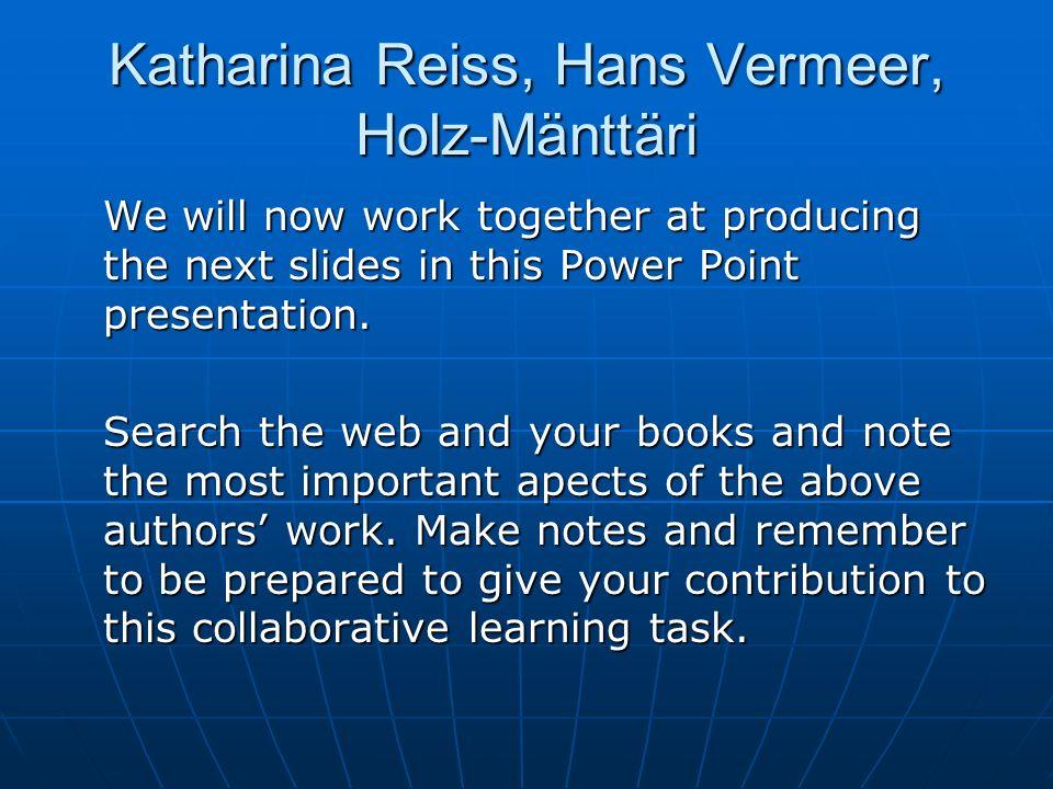 Katharina Reiss, Hans Vermeer, Holz-Mänttäri