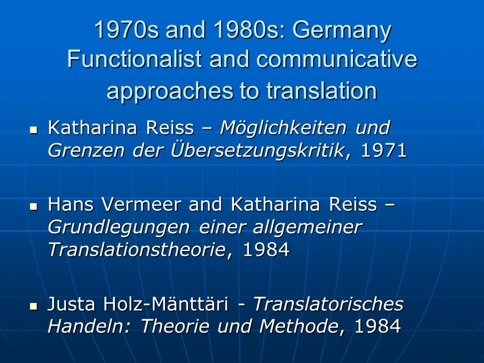 1970s and 1980s: Germany Functionalist and communicative approaches to translation