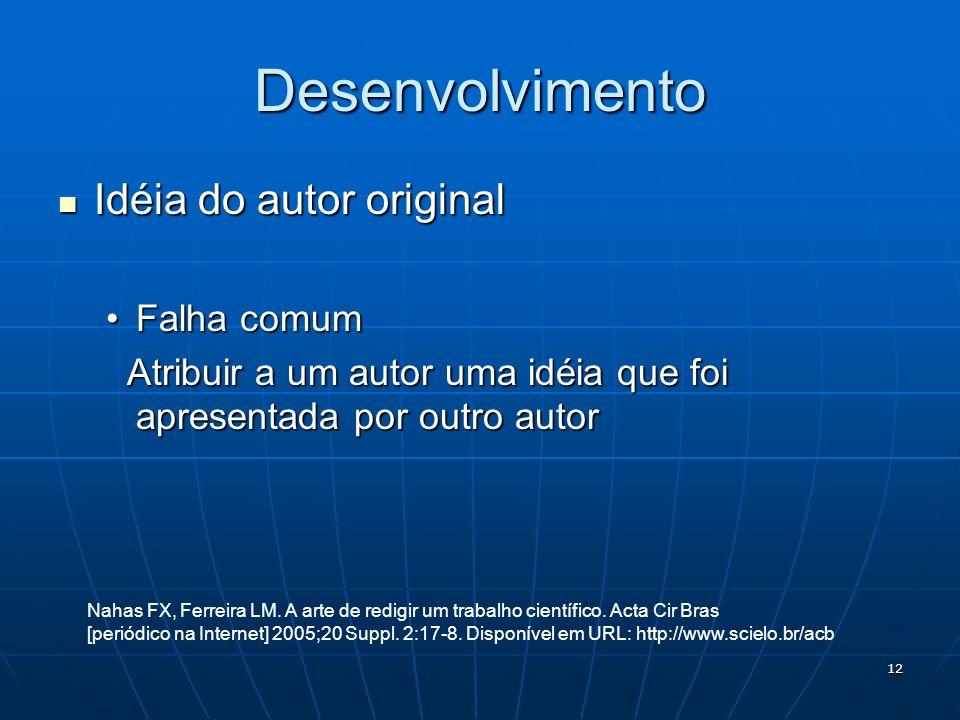 Desenvolvimento Idéia do autor original Falha comum