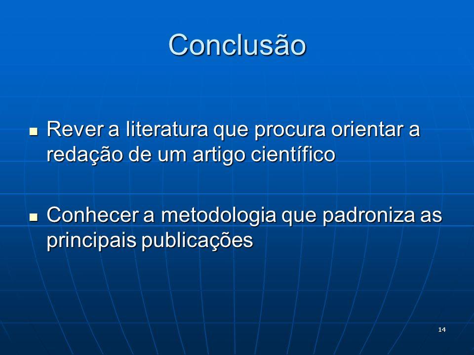 Conclusão Rever a literatura que procura orientar a redação de um artigo científico.