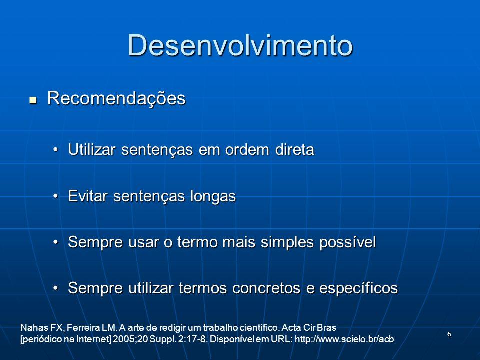 Desenvolvimento Recomendações Utilizar sentenças em ordem direta