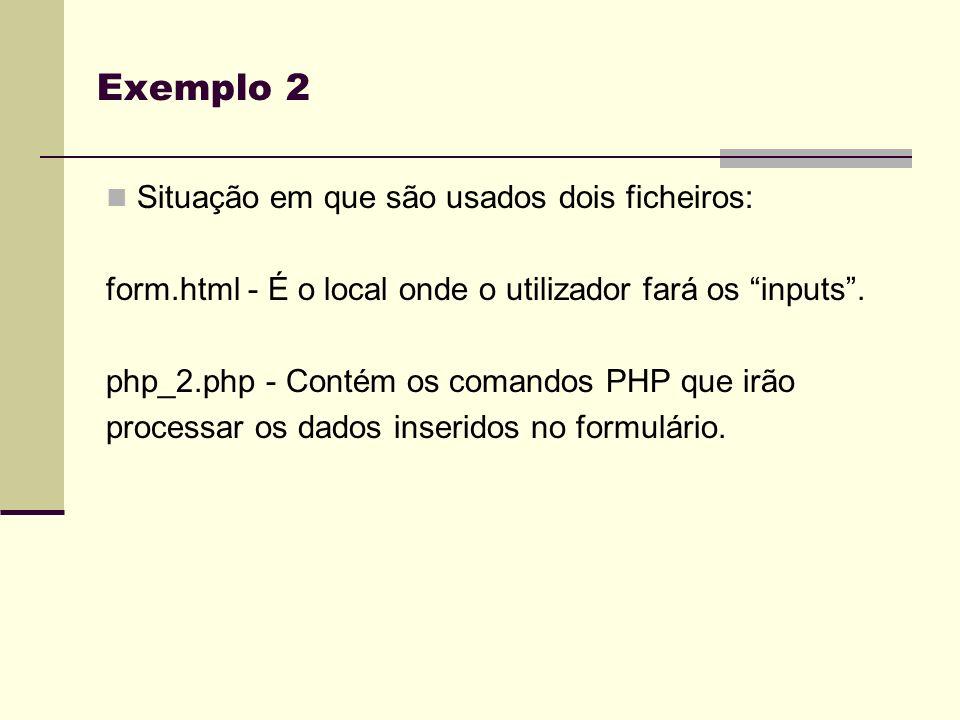 Exemplo 2 Situação em que são usados dois ficheiros: