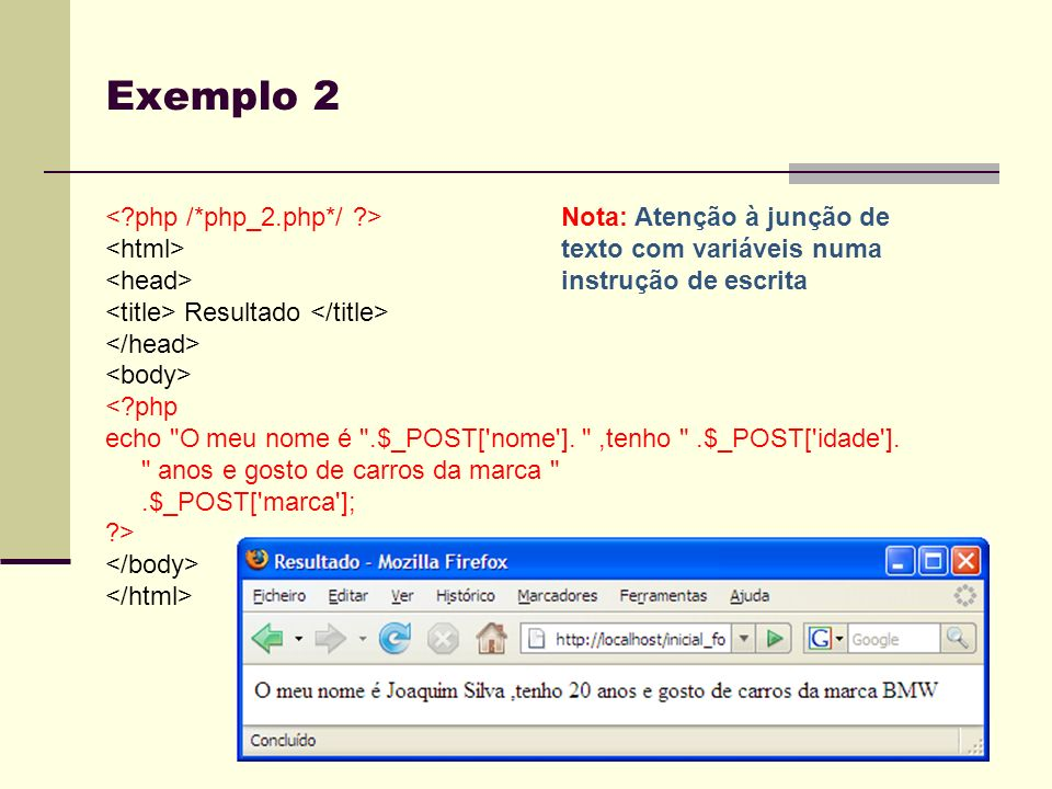 Exemplo 2 < php /*php_2.php*/ > <html> <head>