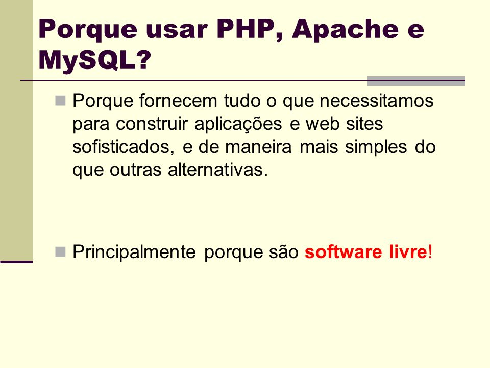 Porque usar PHP, Apache e MySQL