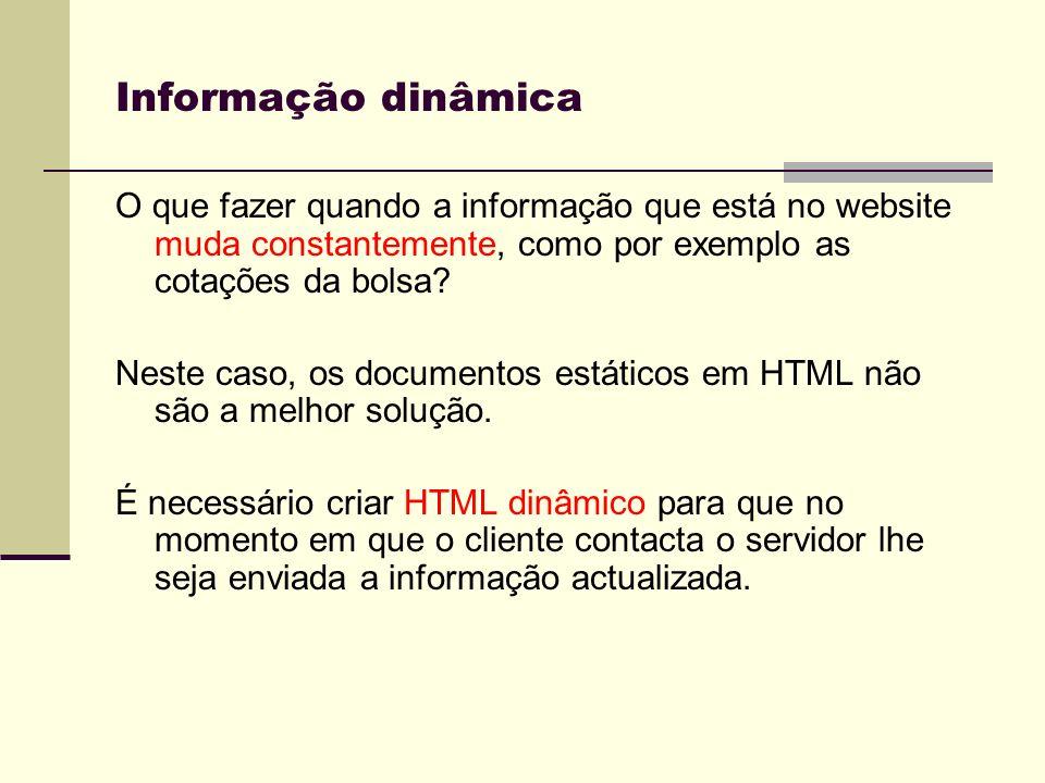 Informação dinâmica O que fazer quando a informação que está no website muda constantemente, como por exemplo as cotações da bolsa