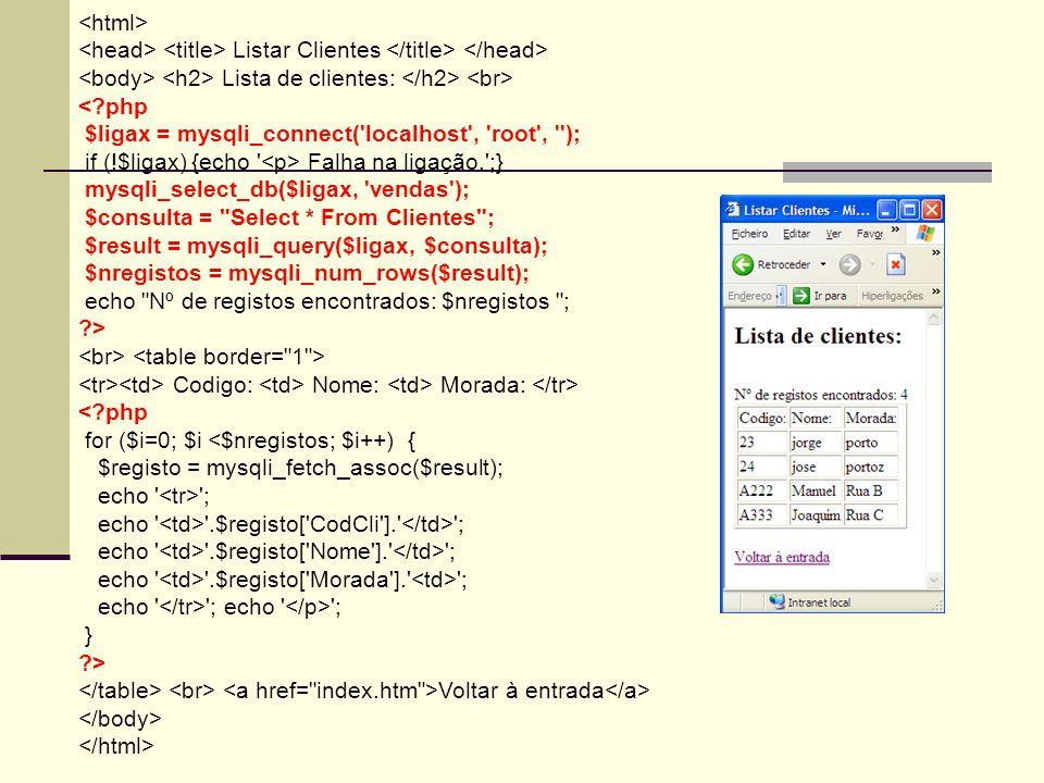<html> <head> <title> Listar Clientes </title> </head> <body> <h2> Lista de clientes: </h2> <br> < php.