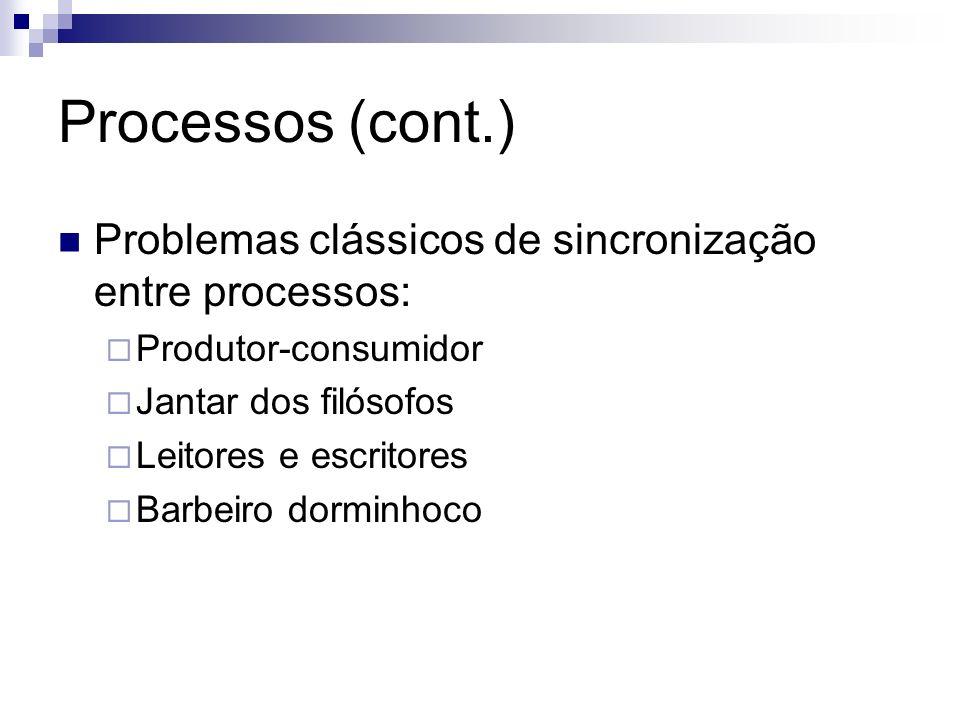 Processos (cont.) Problemas clássicos de sincronização entre processos: Produtor-consumidor. Jantar dos filósofos.