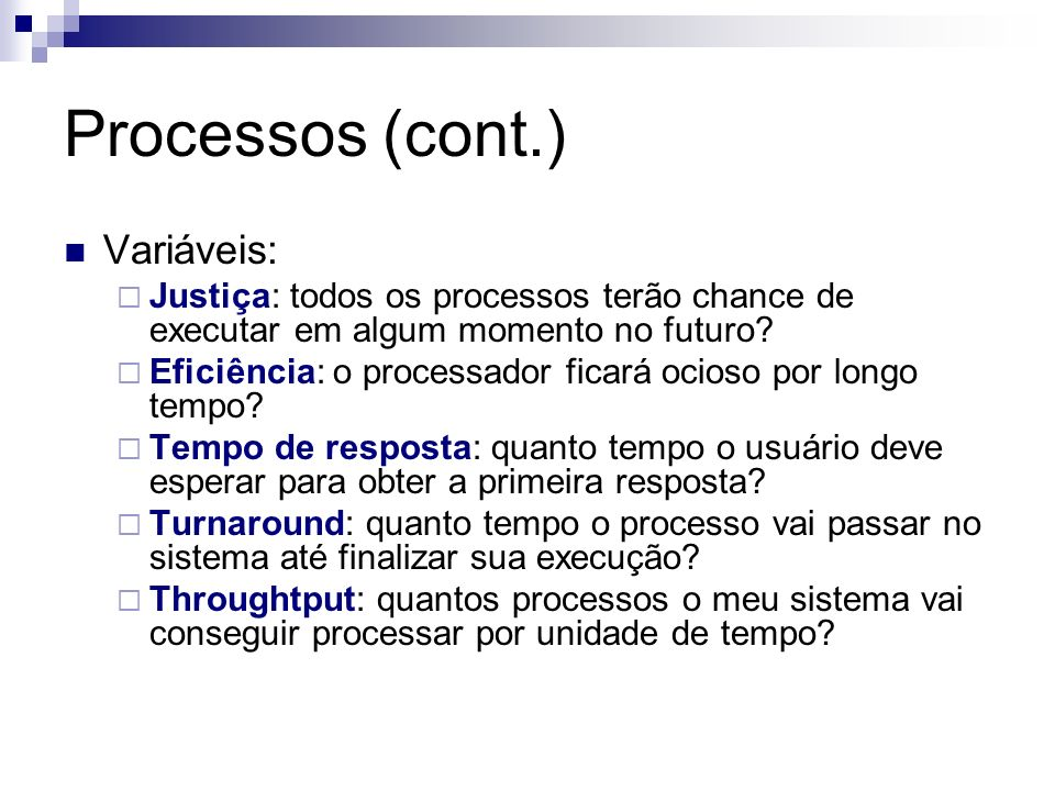 Processos (cont.) Variáveis: