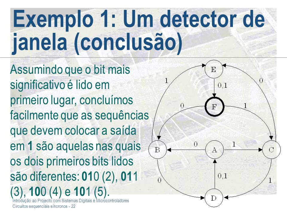 Exemplo 1: Um detector de janela (conclusão)